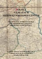 Polska na mapach XIX-wiecznych – prezentacja wybranych map ze Zbiorów Specjalnych Biblioteki Głównej UMCS