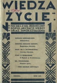 Wiedza i Życie : miesięcznik poświęcony popularyzacji wiedzy oraz samokształceniu R. 1, z. 1 (marz. 1926)