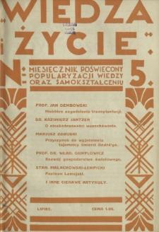 Wiedza i Życie : miesięcznik poświęcony popularyzacji wiedzy oraz samokształceniu R. 1, z. 5 (lip. 1926)