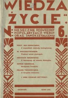 Wiedza i Życie : miesięcznik poświęcony popularyzacji wiedzy oraz samokształceniu R. 1, z. 6 (sierp. 1926)