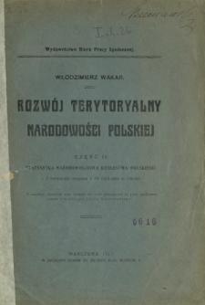 Rozwój terytorialny narodowości polskiej. [Cz. 2, Statystyka narodowościowa Królestwa Polskiego]