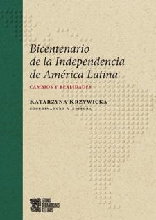 Bicentenario de la independencia de América Latina : cambios y realidades