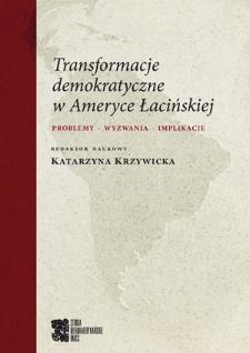 Transformacje demokratyczne w Ameryce Łacińskiej : problemy, wyzwania, implikacje