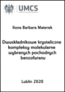 Dwuskładnikowe krystaliczne kompleksy molekularne wybranych pochodnych benzofuranu