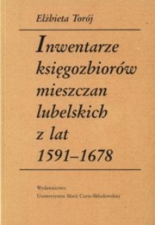 Inwentarze księgozbiorów mieszczan lubelskich z tal 1591-1678