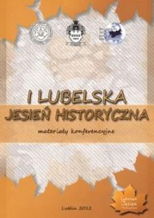 I Lubelska Jesień Historyczna : materiały konferencyjne