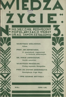 Wiedza i Życie : miesięcznik poświęcony popularyzacji wiedzy oraz samokształceniu R. 1, z. 3 (maj 1926)